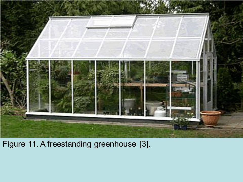 Figure 11. A freestanding greenhouse [3].